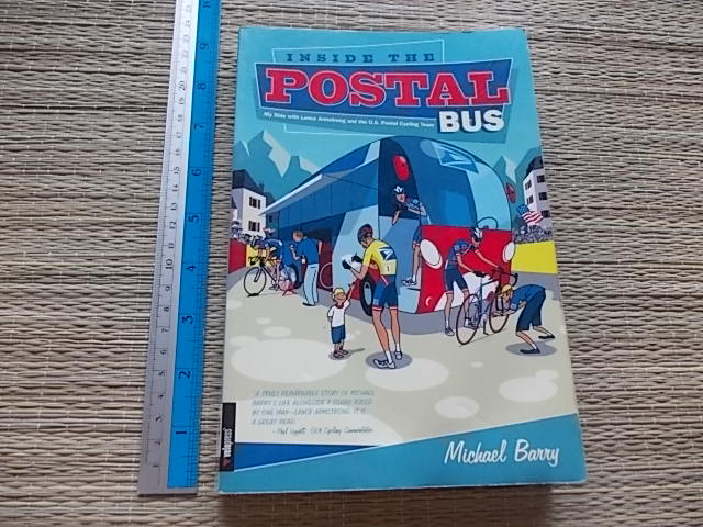 Inside the Postal Bus (My Rider with Lance Armstrong snf the U.S. Postal Cycling Team)