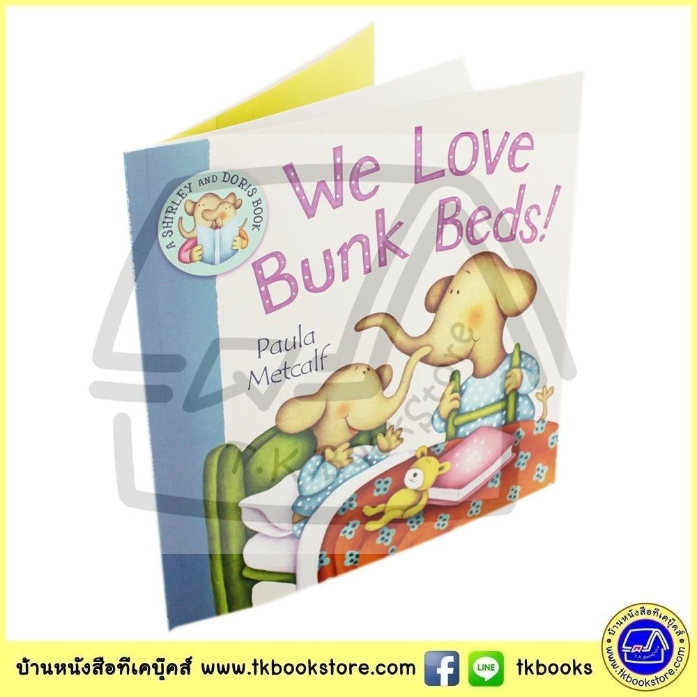 A Shirley and Doris Book by Paula Metcalf : We Love Bunk Beds นิทานปกอ่อน เรารักเตียงสองชั้น