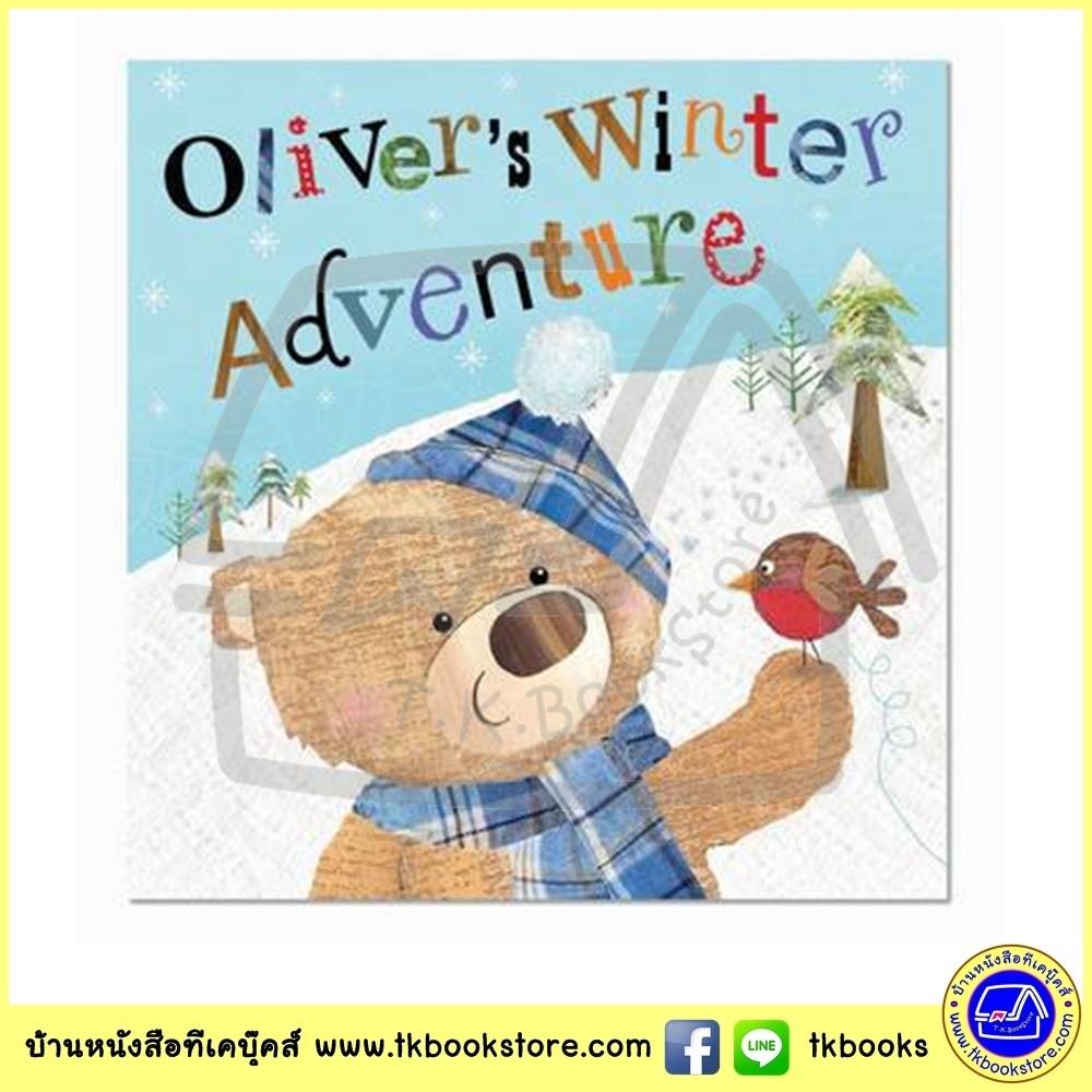 Oliver's Winter Adventure : Clare Fennell & Sarah Phillips นิทานภาพ Make Believe Ideas