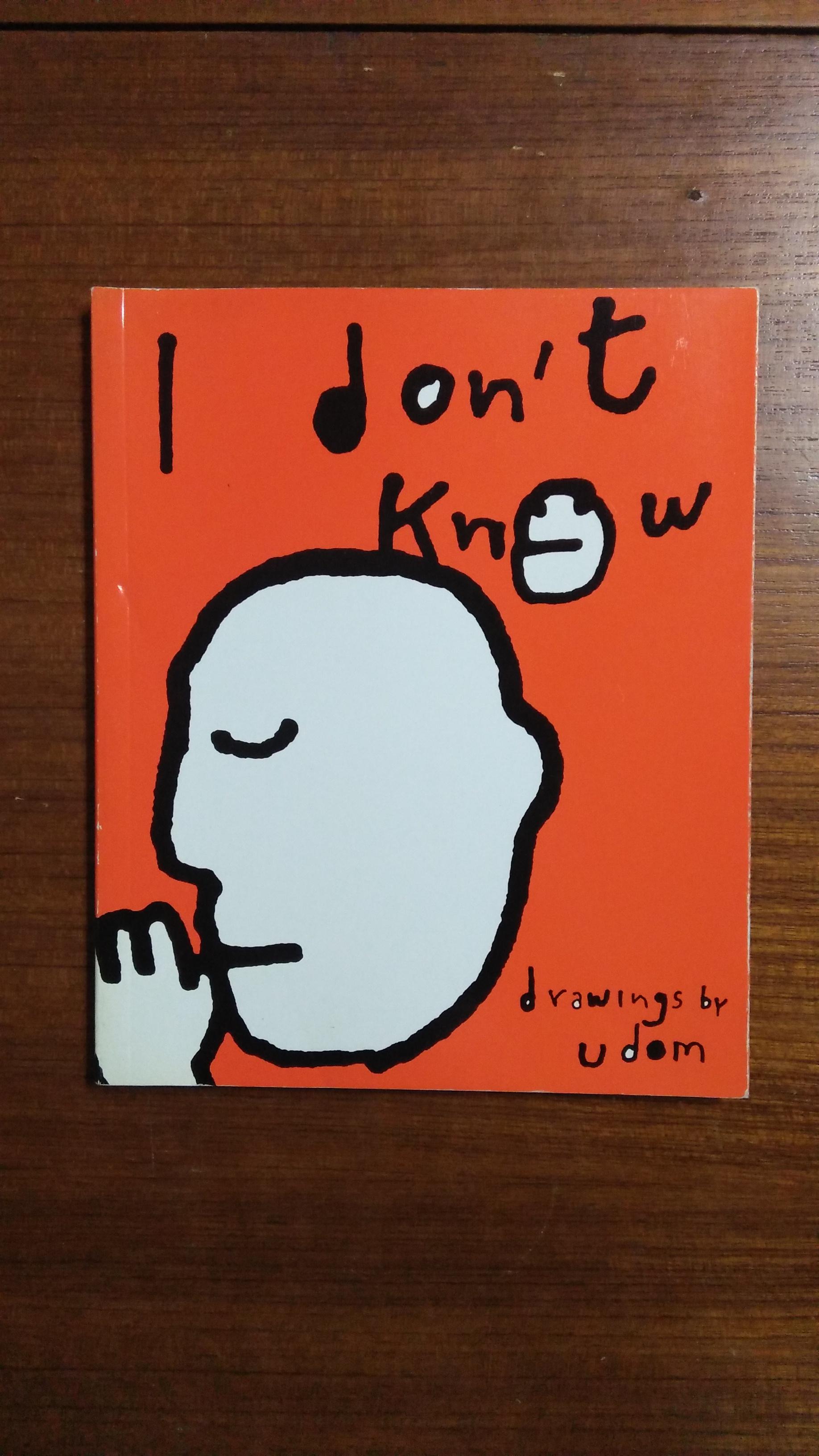 """I don""""t Know / อุดม แต้พานิช เขียน"""