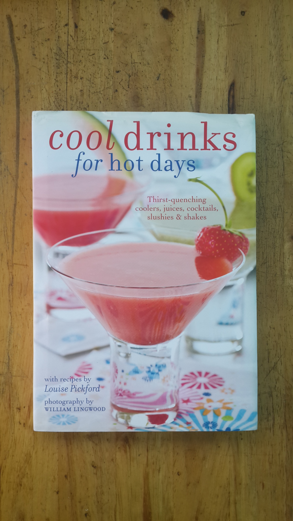 COOL DRINKS for hot days / Louise Pickford