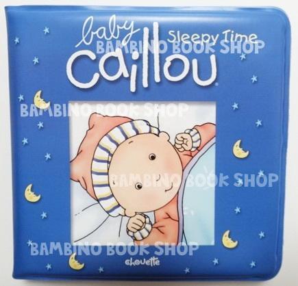 หนังสืออาบน้ำเบบี้คายู / Baby Caillou: Sleepy Time: Bath Book