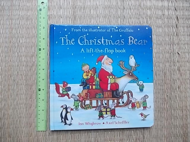 The Christmas Bear (A Lift-the-Flap Book) / From the Illustrator of The Gruffalo By Ian Whybrow & Axel Scheffler Board book 12 Pages ราคา 180