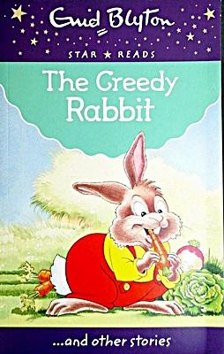 The Greedy Rabbit (Enid Blyton: Star Reads Series 4)