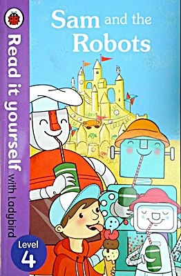 Read It Yourself Level 4: Sam & the Robots