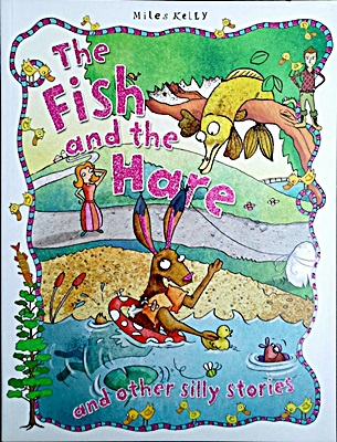 Fish & the Hare and Other Silly Stories