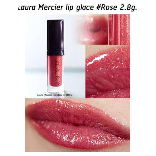Laura Mercier lip glace 2.8g ขนาดพิเศษ สี-ROSE เนื้อกลอสซี่อันเนียนนุ่ม สีแดงกุหลาบประกายทองสวยค่ะ